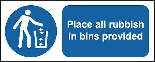 100x250mm Place All Rubbish In Bins Provided - Rigid