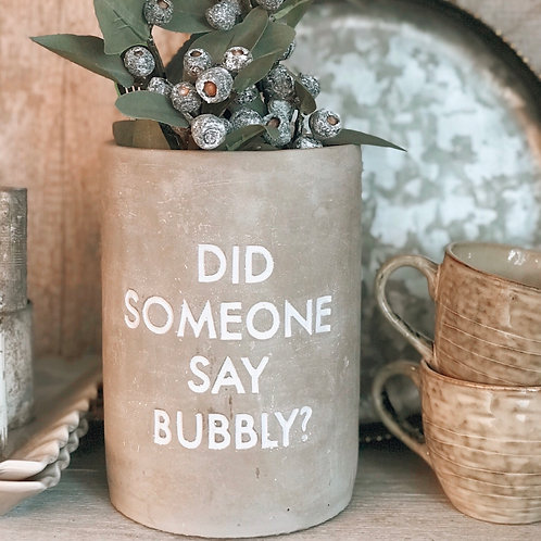 'DID SOMEONE SAY BUBBLY' COOLER