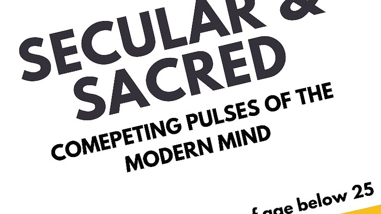 SECULAR & SACRED || COMPETING PULSES OF THE MODERN MIND