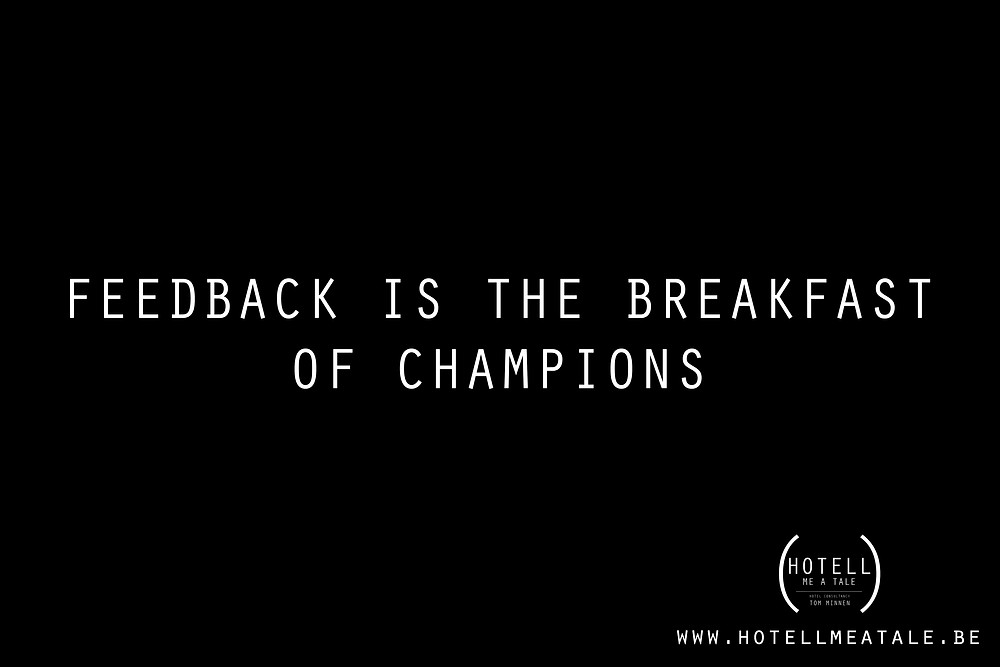 Quote: Feedback is the breakfast of champions!