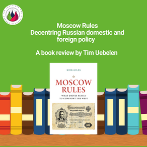 Moscow Rules: Decentring Russian domestic and foreign policy