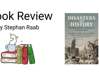 Disasters and History: The Vulnerability and Resilience of Past Societies