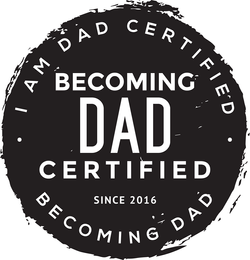 Becoming Dad Certified