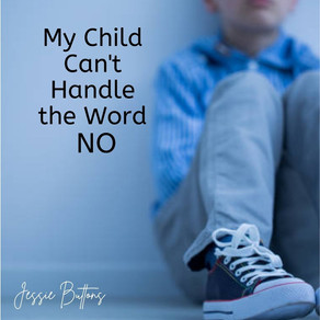 My Child Can't Handle the Word NO