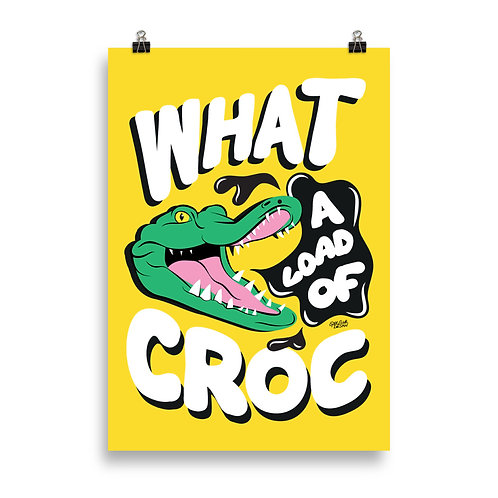 What A Load Of Croc Poster