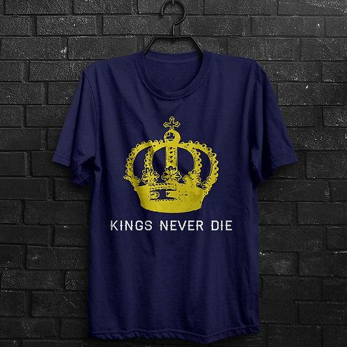 Camiseta - Kings Never Die