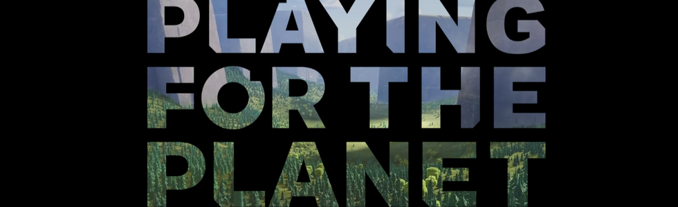 PLAYING FOR THE PLANET – HOW VIDEO GAMES CAN DELIVER FOR PEOPLE AND THE ENVIRONMENT