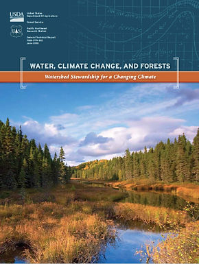 WATER, CLIMATE CHANGE, AND FORESTS: Watershed Stewardship for a Changing Climate