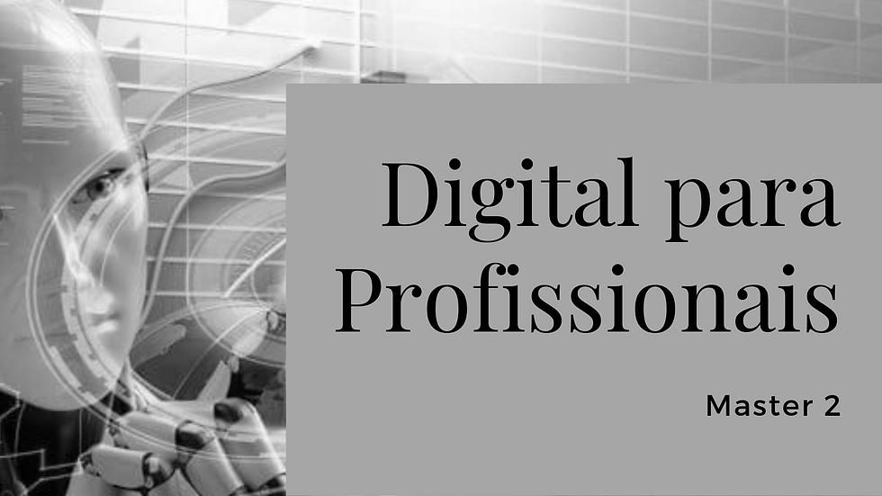 Digital para Pessoas + Digital para profissionais