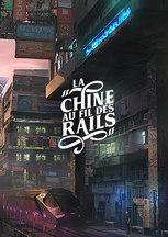 LA CHINE AU FIL DES RAILS