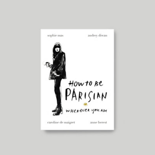 New Mags, How To Be Parisian