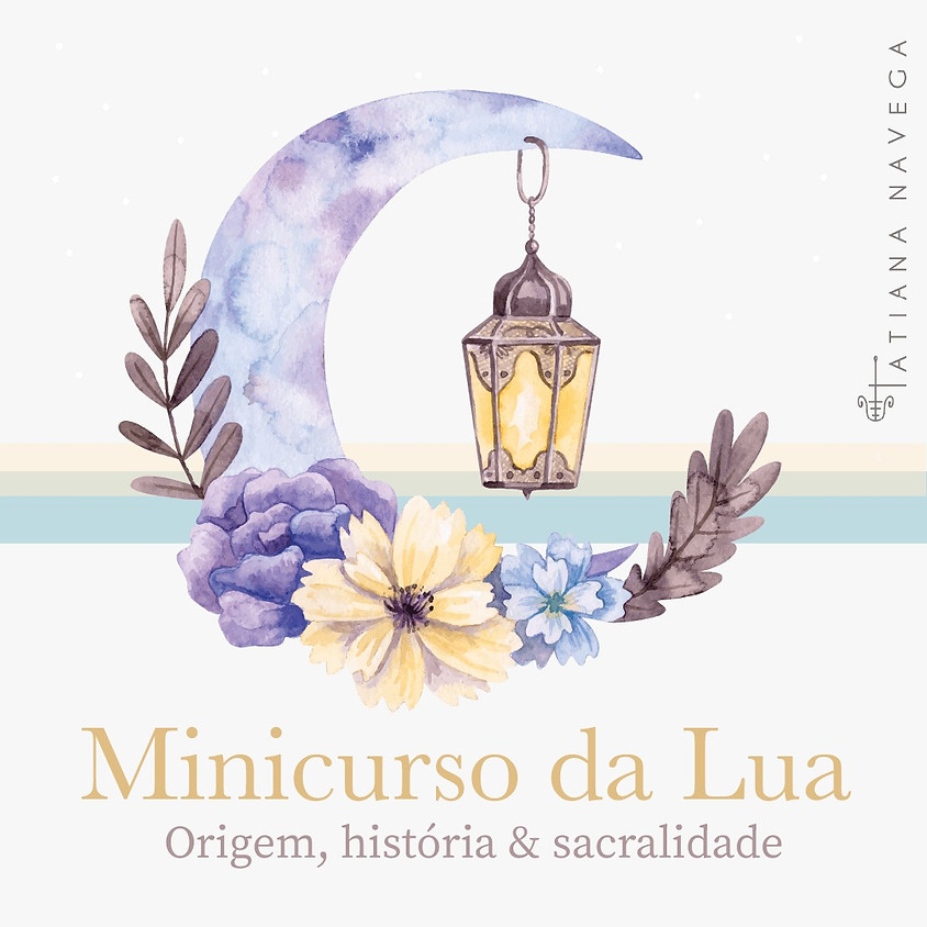 Minicurso da Lua - Origem, História & Sacralidade