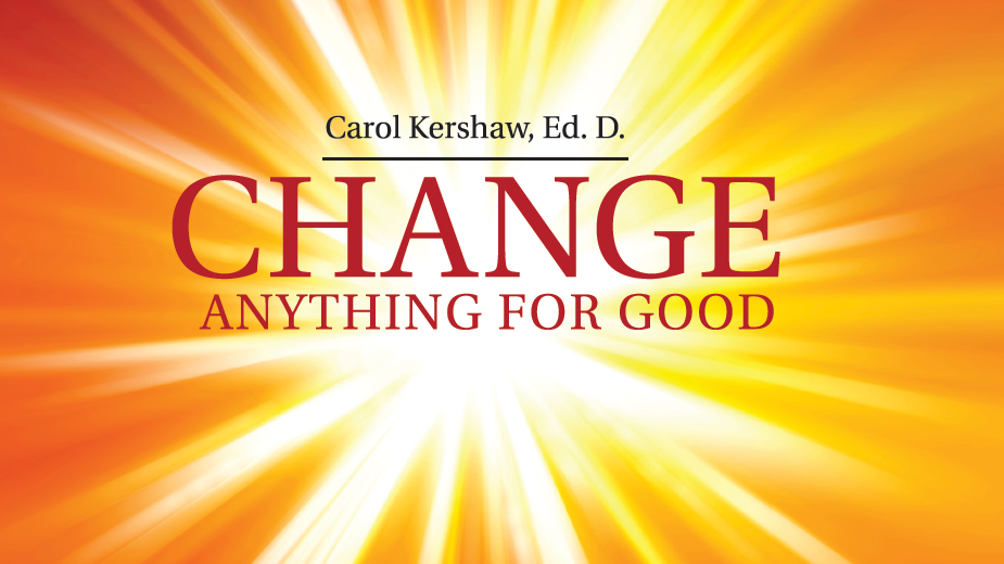 Change Anything for Good