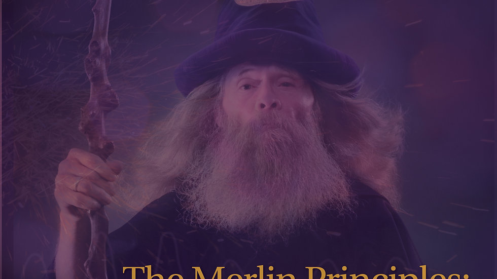 The Merlin Principles: Unleashing the Power of Deep Trance for Quantum Change
