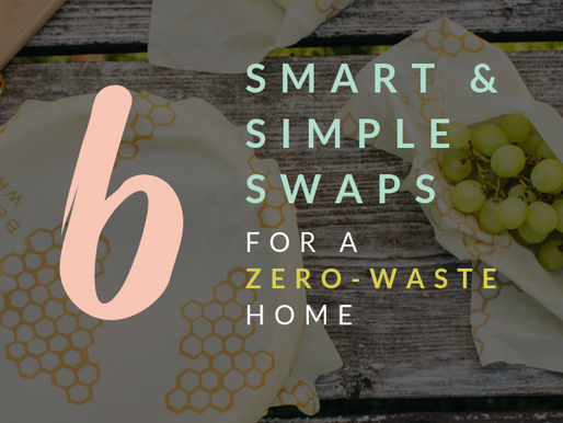 6 Smart & Simple Swaps to Zero-Waste