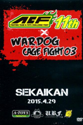 DVD 『WARDOG CAGE FIGHT03 x ACF11th』