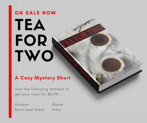 Cozy Mystery Short Story: Tea for Two
