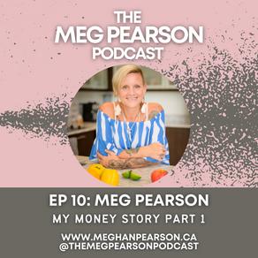 Podcast Ep. #10: My Money Story Pt. 1