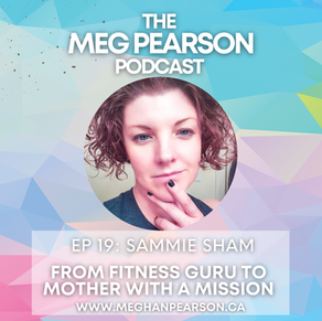Podcast Ep. #19:  From Fitness Guru to Mother with a Mission with Sammie Sham