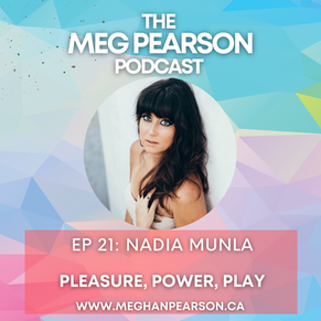 Podcast Ep. #21: Pleasure, Power, Play with Nadia Munla