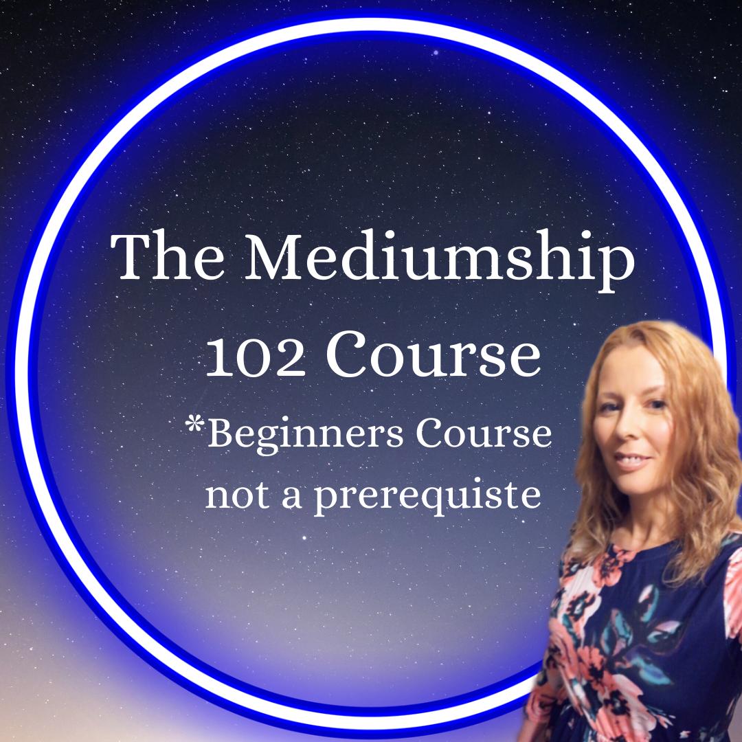 Mediumship 102 Online Course