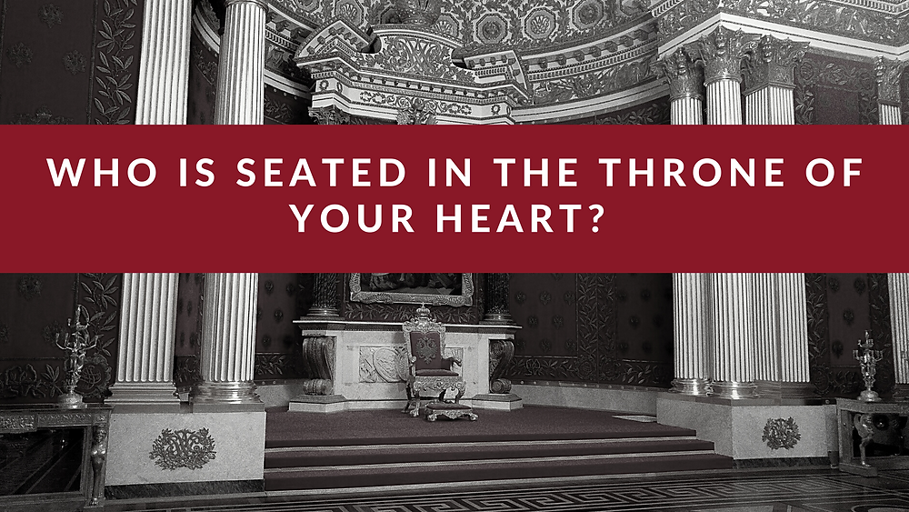 Who is seated in the throne of your heart?