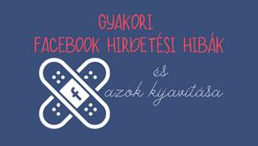 Gyakori Facebook hirdetési hibák és azok kijavítása