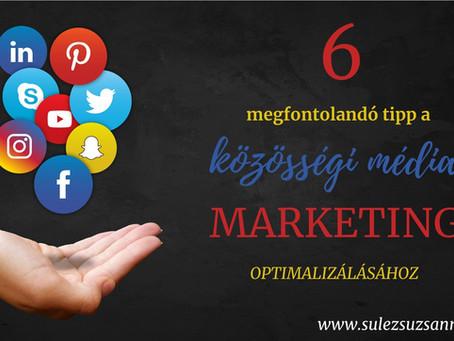 6 tipp a közösségi média marketing optimalizálásához