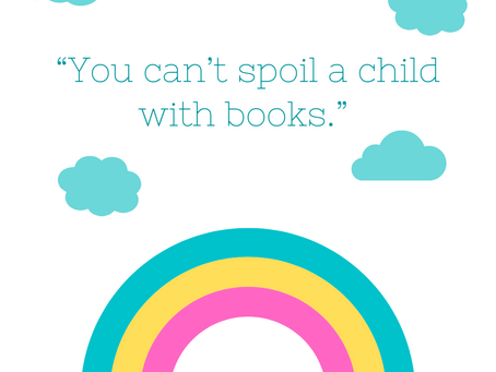 You Can't Spoil a Child With Books