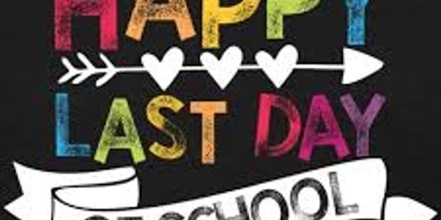 Last Day of School (Early Dismissal)