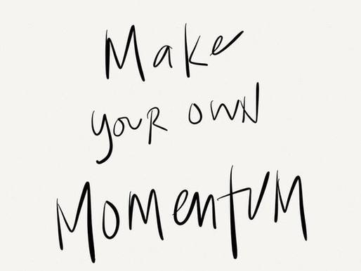 Momentum Demands Movement