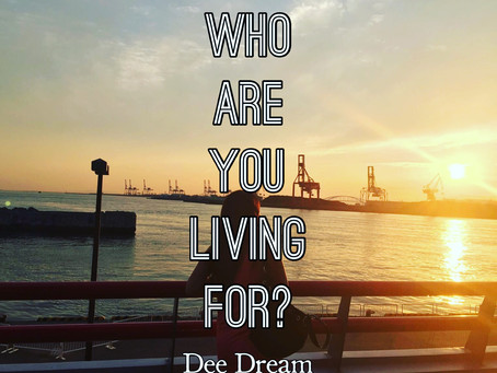 Who Are You Living For?