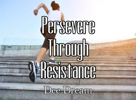 Persevere Through Resistance