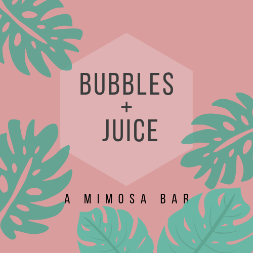 Bubbles + Juice