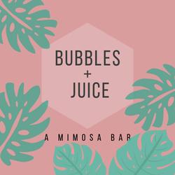 Bubbles + Juice