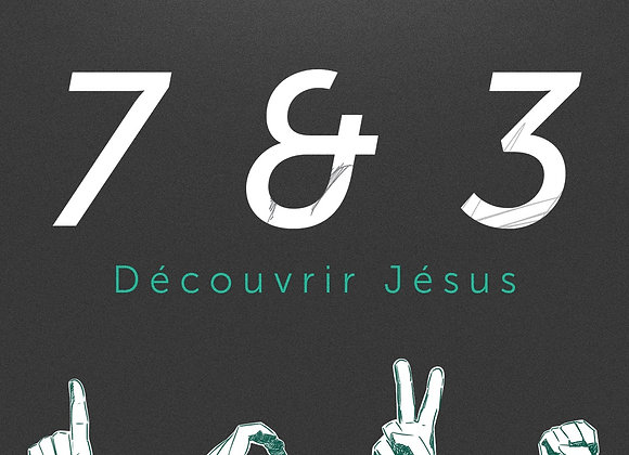 7 & 3 | Découvrir Jésus