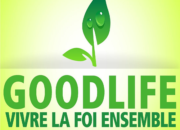 Goodlife | Vivre la foi ensemble