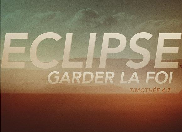 Éclipse | Garder la foi