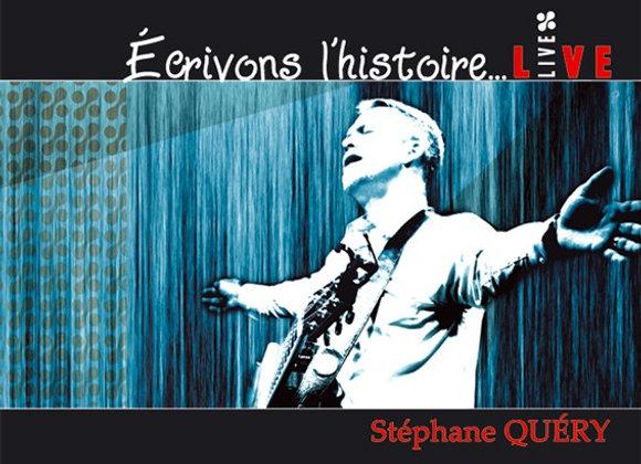 Stéphane Quéry | Écrivons l'histoire (Live)