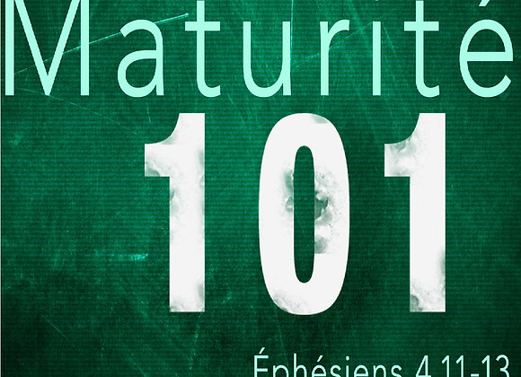 Maturité 101