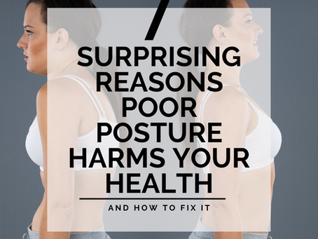 7 Surprising Reasons Poor Posture Harms Your Health (and How to Fix it!)