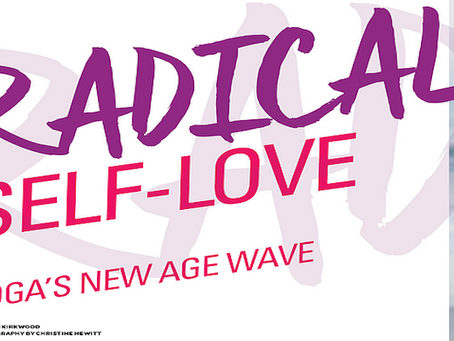 Radical Self-Love: Yoga's New Age Wave