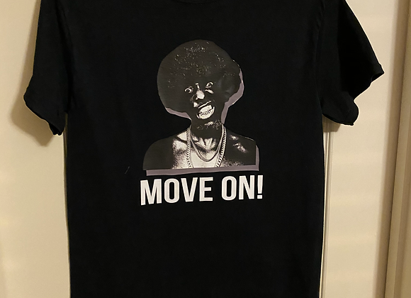 """""""Move On"""" Custom Tee Limited 8 ONLY"""