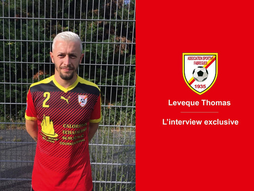 L'interview exclusive . Leveque Thomas