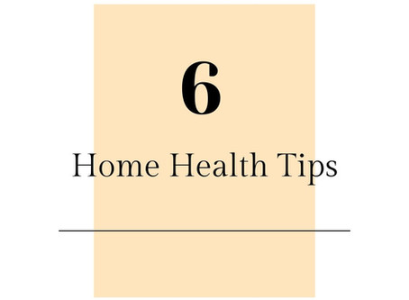 6 Home Health Tips