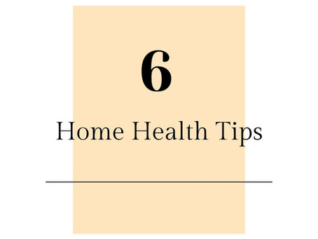 6 Home Health Tips