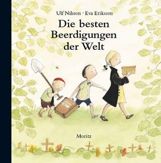 Cover Die besten Beerdigungen der Welt - Ulf Nilsson und Eva Eriksson, Moritz Verlag