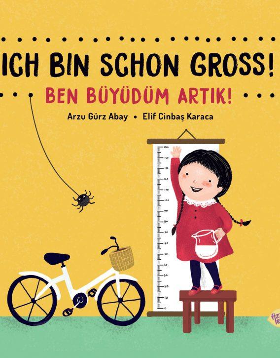 Ich bin schon gross! Ben büyüdüm artik! - Arzu Gürz Abay, Elif Cinbas Karaca, Fizzy Lemon Publishing, 2019