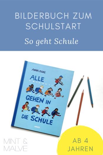 mint & malve Buchtipp: Alle gehen in die Schule - Anna Fiske (Hanser Verlag 2021)