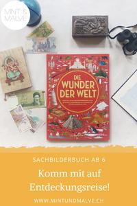 Buchtipp MINT & MALVE: Die Wunder der Welt, Lucy Letherland und Ben Handicott, Kleine Gestalten, 2019: Sachbilderbuch für Kinder ab 6 Jahren.